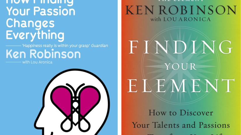 Ken Robinson's books The Element and Finding your Element connect you with your Passion and Purpose.